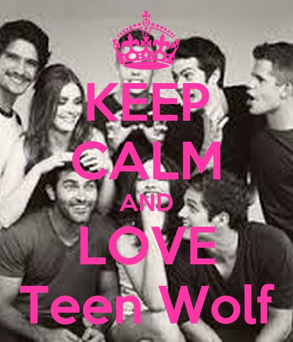 KEEP CALM AND LOVE Teen Wolf