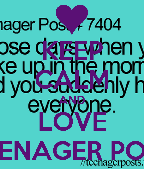 KEEP CALM AND LOVE TEENAGER POST