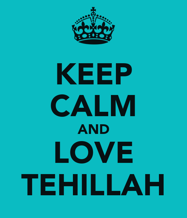 KEEP CALM AND LOVE TEHILLAH