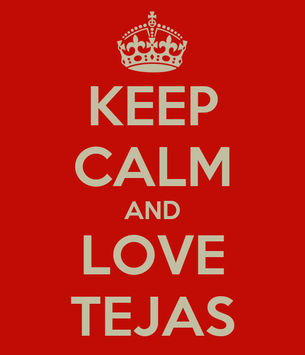KEEP CALM AND LOVE TEJAS