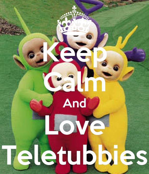 Keep Calm And Love Teletubbies