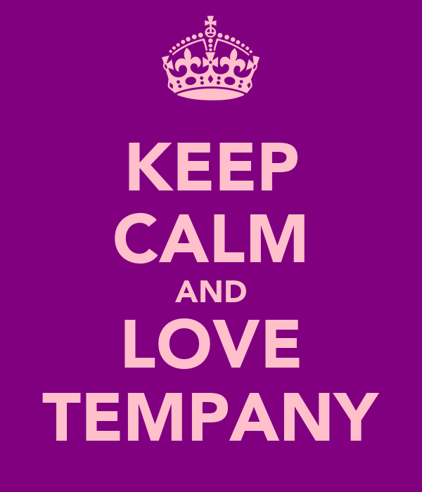 KEEP CALM AND LOVE TEMPANY