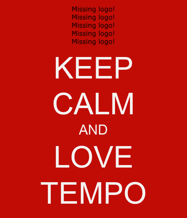 KEEP CALM AND LOVE TEMPO