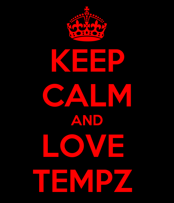 KEEP CALM AND LOVE  TEMPZ