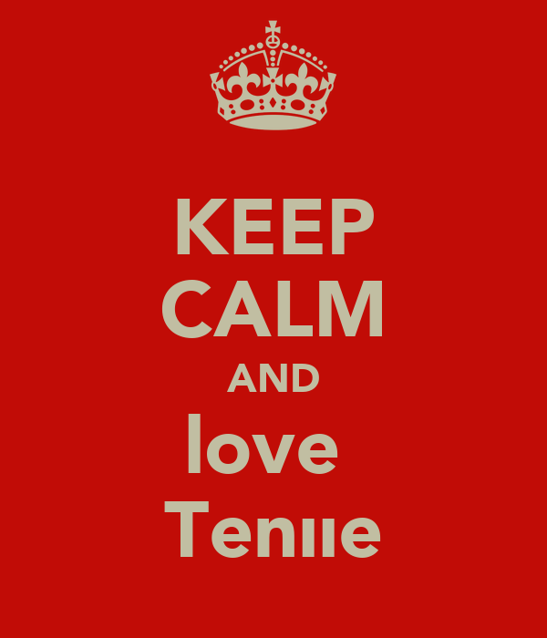 KEEP CALM AND love  Tenııe