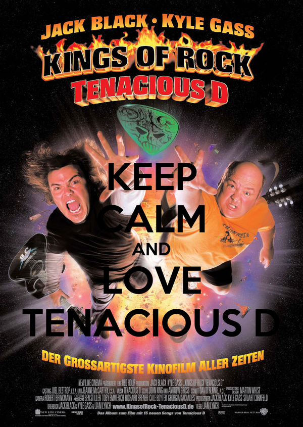 KEEP CALM AND LOVE TENACIOUS D