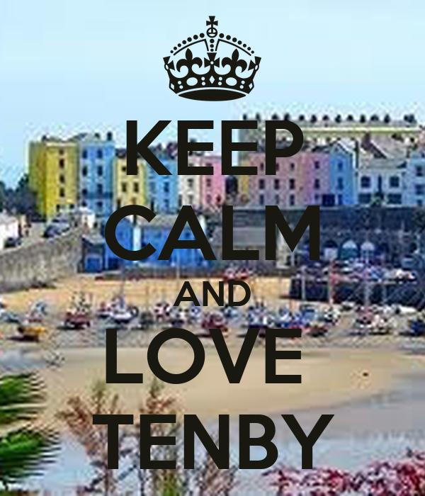 KEEP CALM AND LOVE  TENBY