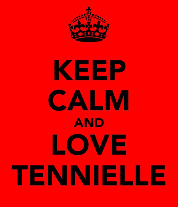 KEEP CALM AND LOVE TENNIELLE