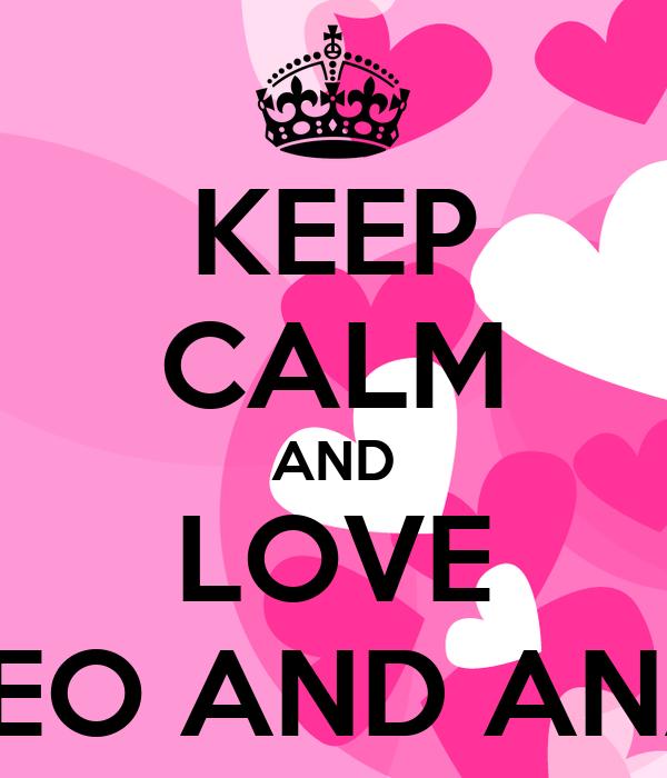 KEEP CALM AND LOVE TEO AND ANA