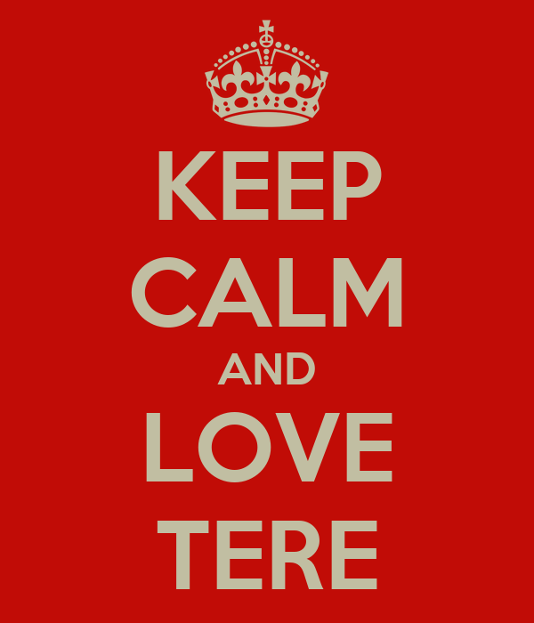KEEP CALM AND LOVE TERE
