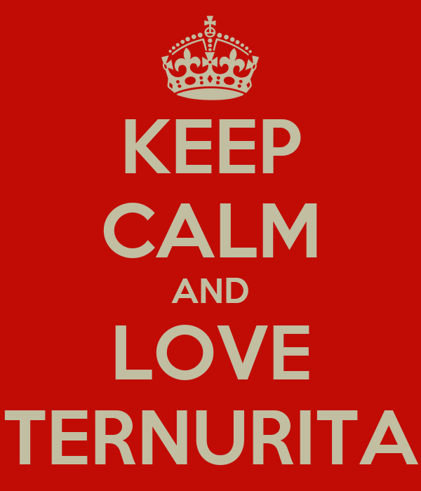 KEEP CALM AND LOVE TERNURITA