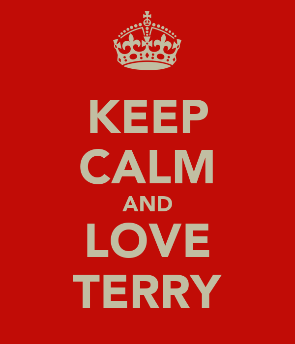 KEEP CALM AND LOVE TERRY
