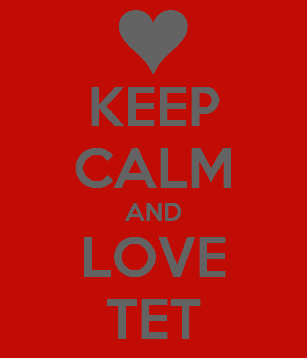 KEEP CALM AND LOVE TET