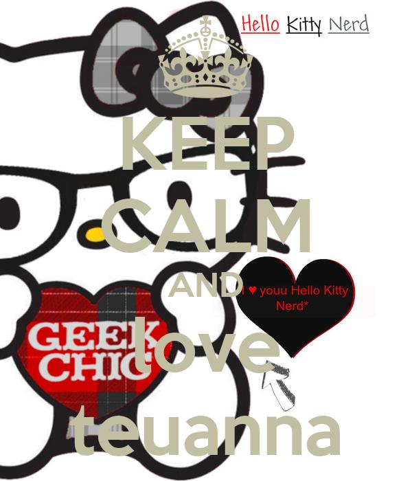 KEEP CALM AND love teuanna