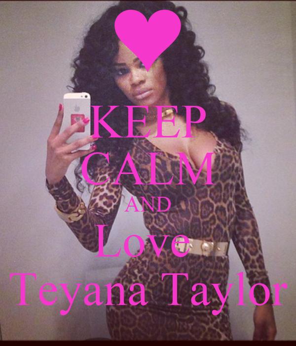 KEEP CALM AND Love  Teyana Taylor