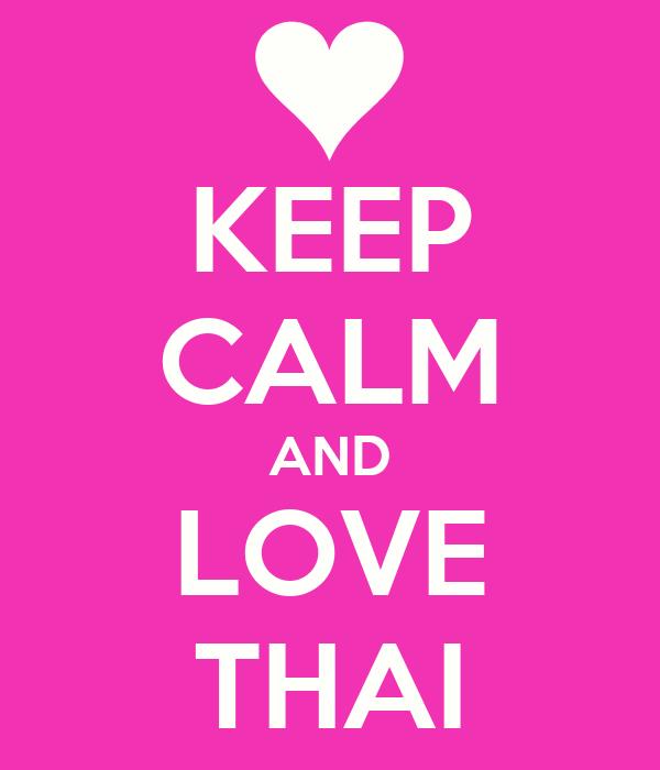 KEEP CALM AND LOVE THAI