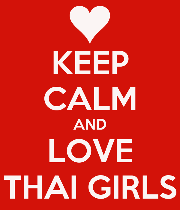 KEEP CALM AND LOVE THAI GIRLS