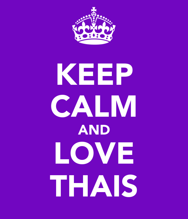 KEEP CALM AND LOVE THAIS