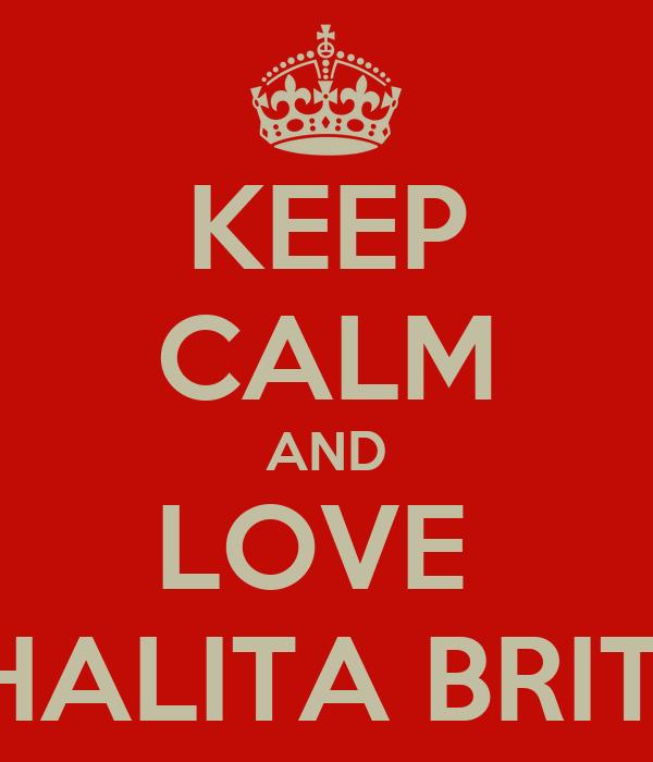 KEEP CALM AND LOVE  THALITA BRITO