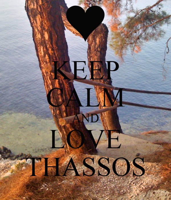 KEEP CALM AND LOVE THASSOS