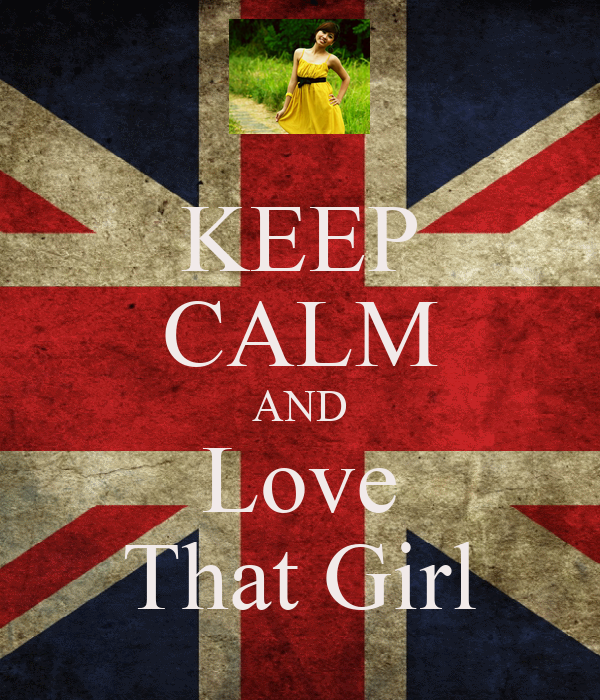 KEEP CALM AND Love That Girl