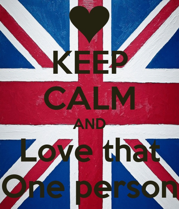 KEEP CALM AND Love that One person