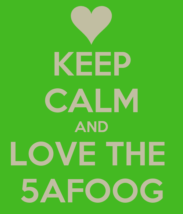 KEEP CALM AND LOVE THE  5AFOOG