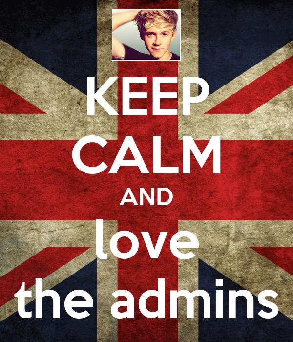 KEEP CALM AND love the admins