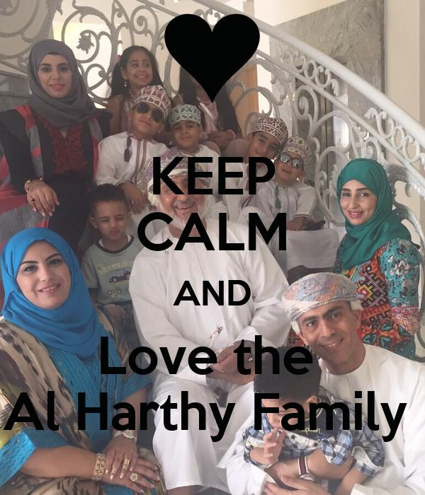 KEEP CALM AND Love the  Al Harthy Family