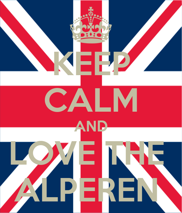 KEEP CALM AND LOVE THE  ALPEREN