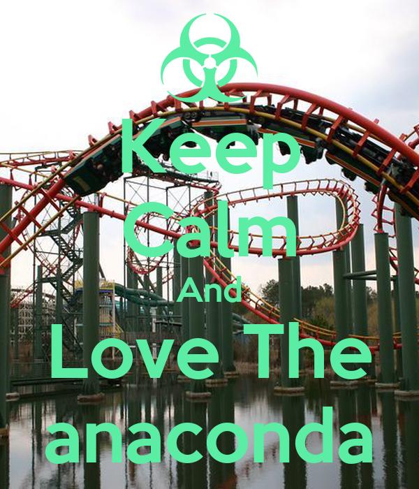 Keep Calm And Love The anaconda