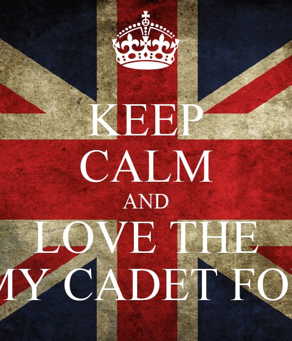 KEEP CALM AND LOVE THE ARMY CADET FORCE