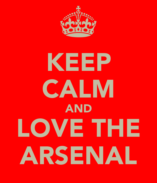 KEEP CALM AND LOVE THE ARSENAL