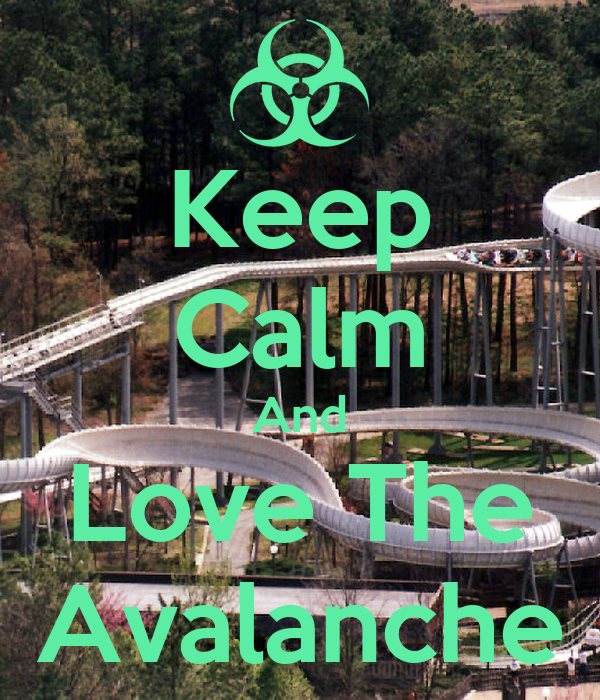 Keep Calm And Love The Avalanche