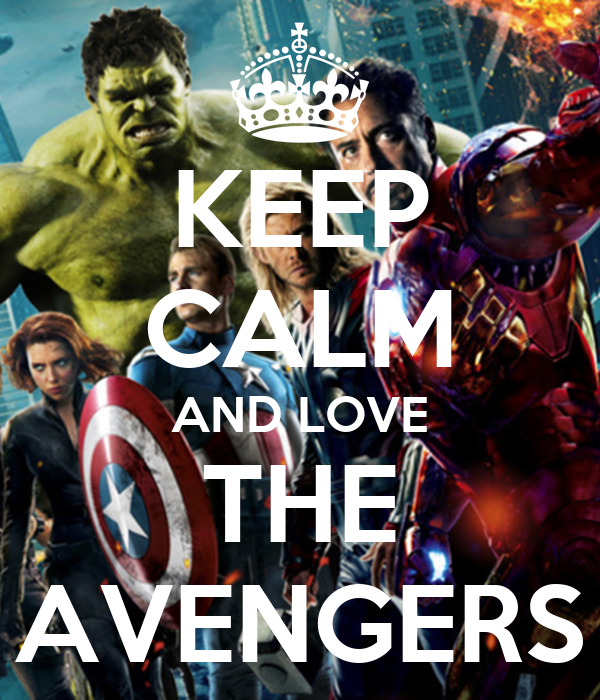 KEEP CALM AND LOVE THE AVENGERS