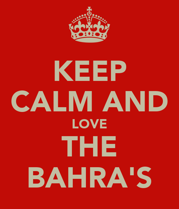 KEEP CALM AND LOVE THE BAHRA'S