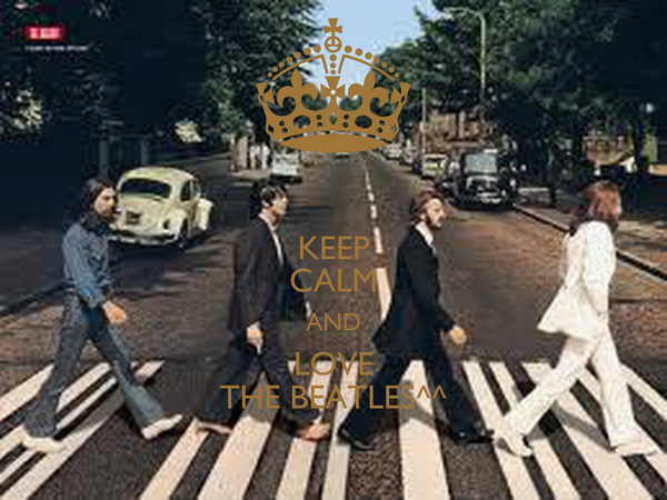 KEEP CALM AND LOVE THE BEATLES^^