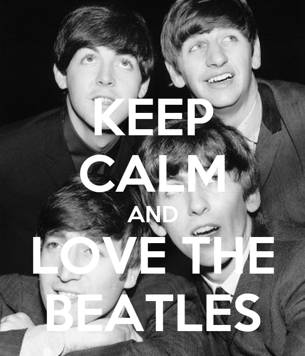 KEEP CALM AND LOVE THE BEATLES