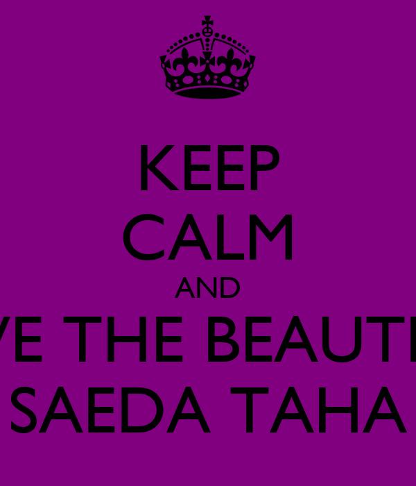 KEEP CALM AND LOVE THE BEAUTIFUL SAEDA TAHA
