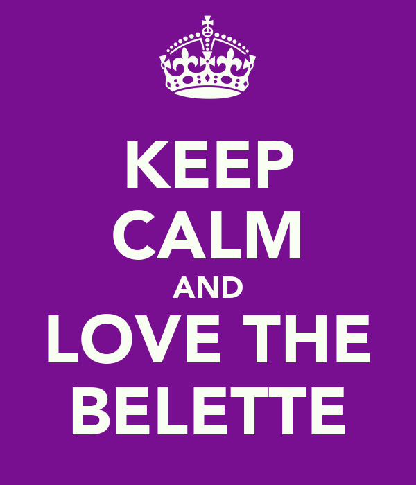 KEEP CALM AND LOVE THE BELETTE