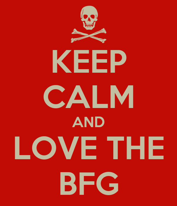 KEEP CALM AND LOVE THE BFG