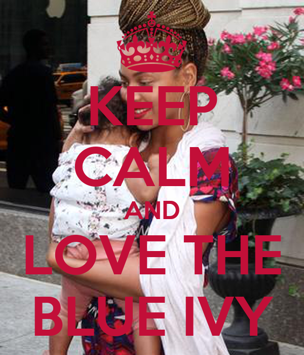 KEEP CALM AND LOVE THE BLUE IVY