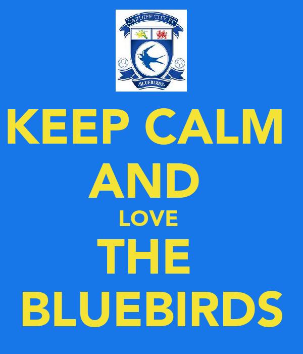 KEEP CALM  AND  LOVE  THE  BLUEBIRDS