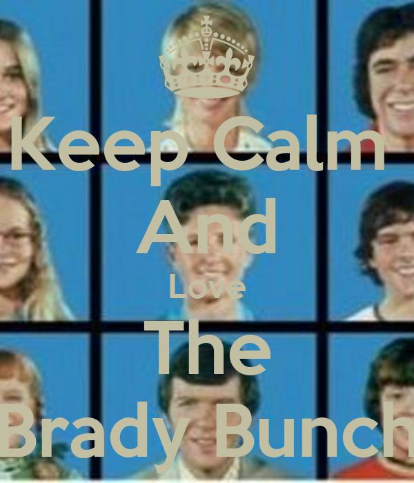 Keep Calm  And Love The Brady Bunch