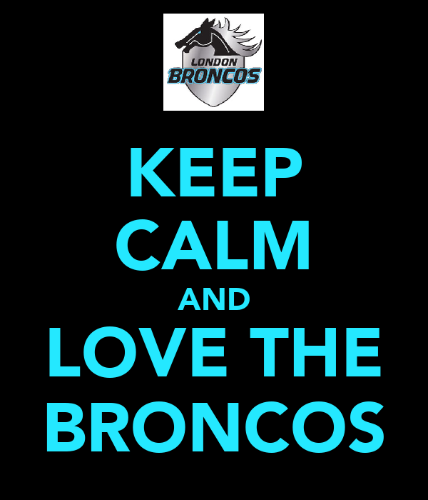 KEEP CALM AND LOVE THE BRONCOS
