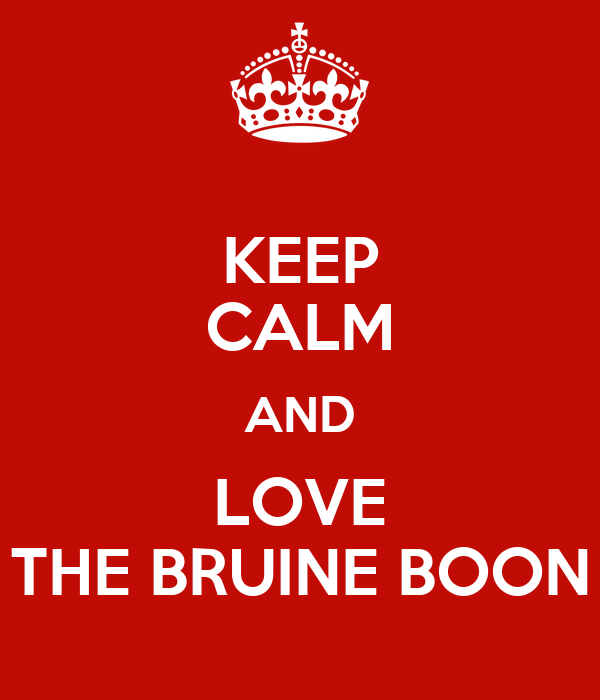 KEEP CALM AND LOVE THE BRUINE BOON