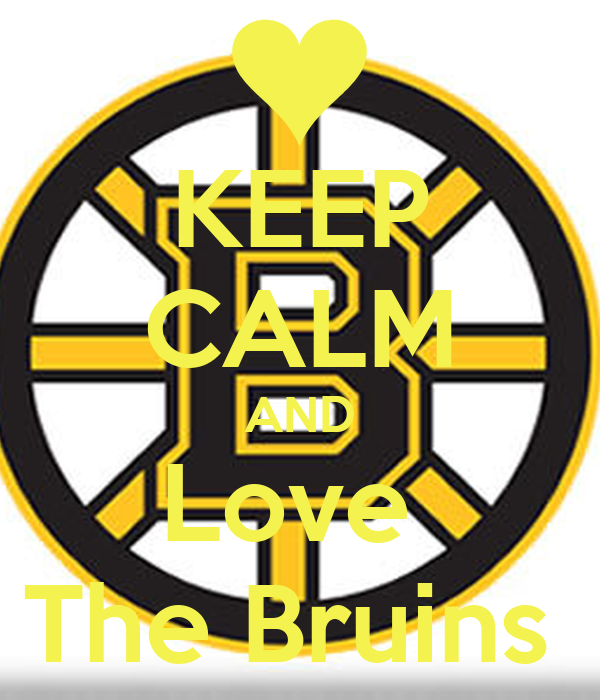 KEEP CALM AND Love  The Bruins