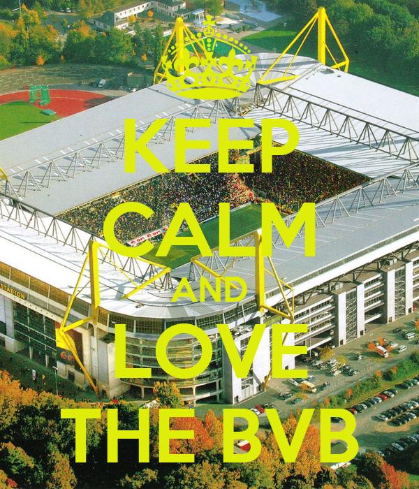 KEEP CALM AND LOVE THE BVB