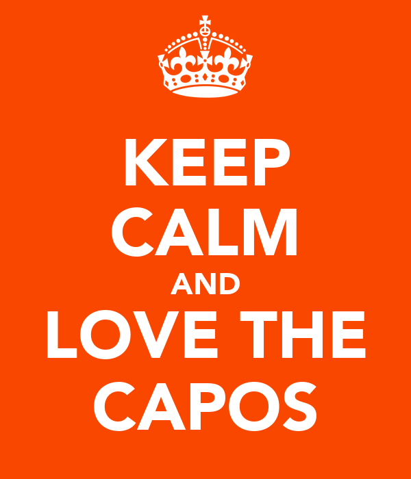 KEEP CALM AND LOVE THE CAPOS