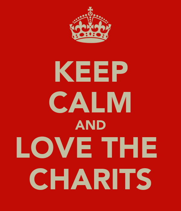 KEEP CALM AND LOVE THE  CHARITS